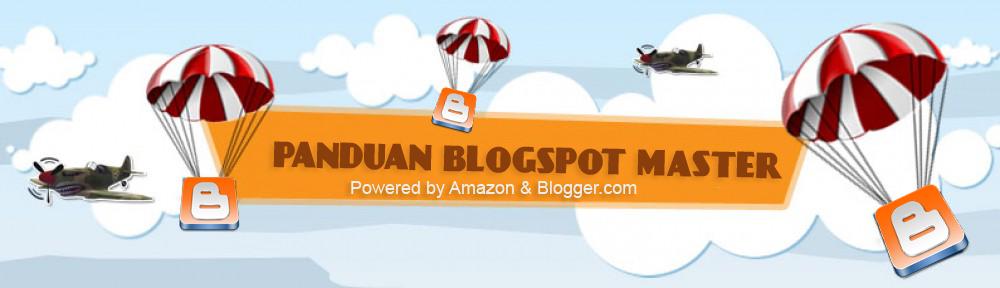Panduan Blogspot Master | Tutorial Cara Membuat Blog Gratis